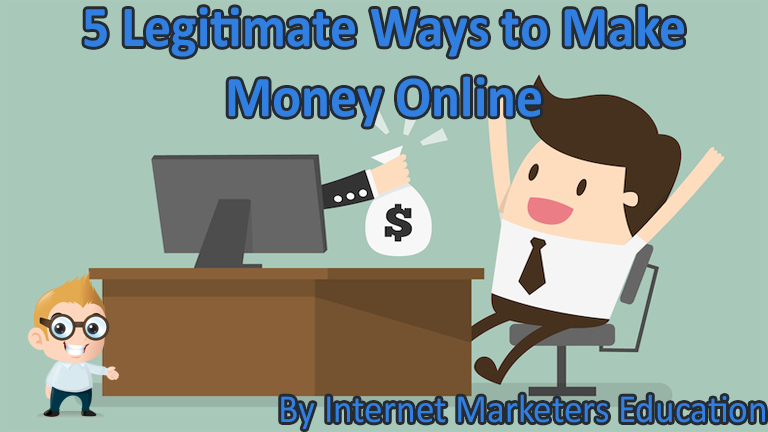 5 Legitimate Ways to Make Money Online