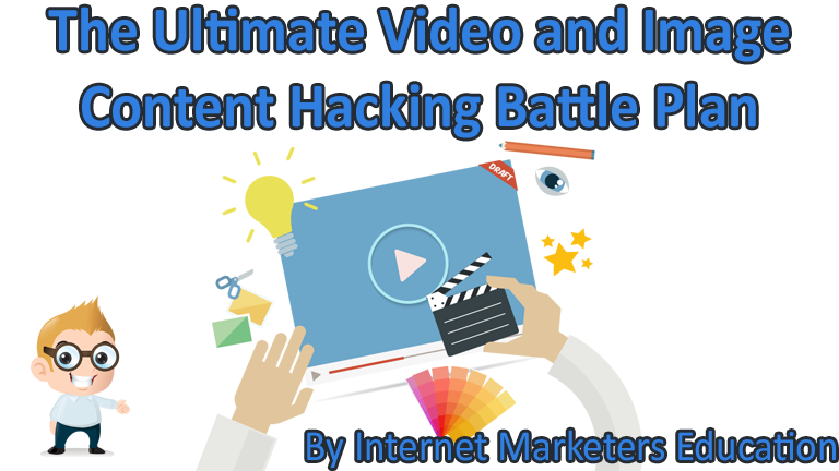 The Ultimate Video and Image Content Hacking Battle Plan